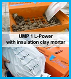 UMP1 L-Power with insulation clay mortar