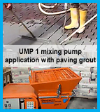 UMP 1 processing of paving grout